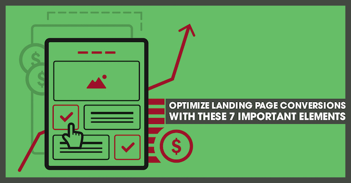 7 Important Elements That Boost Landing Page Conversions
