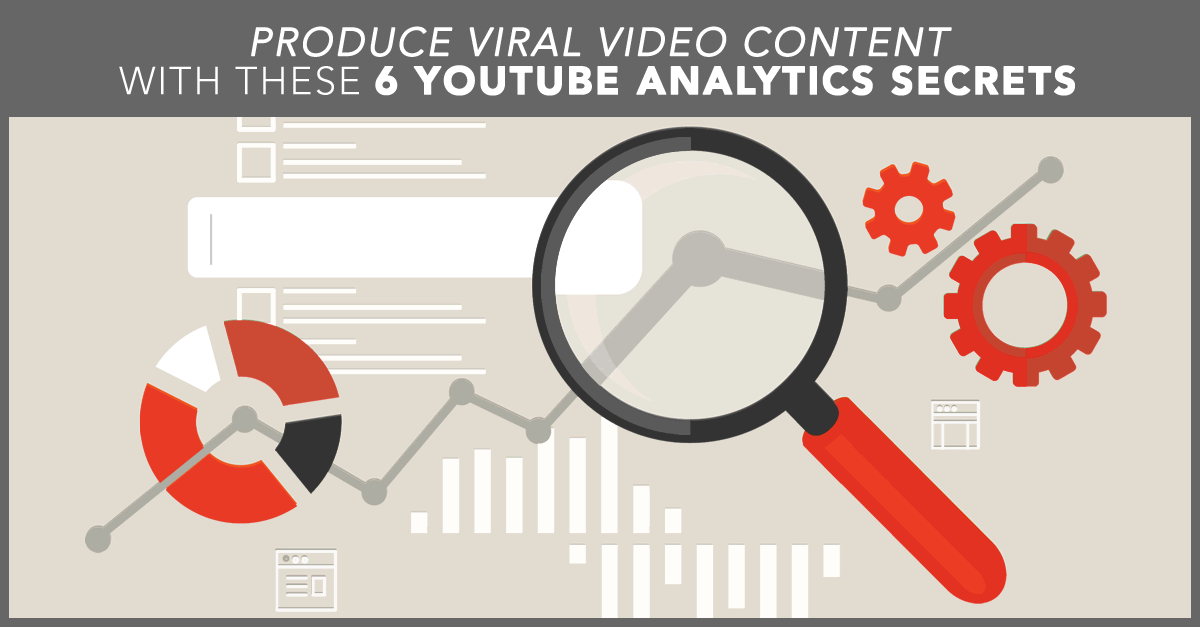 Produce Viral Video Content with These 6 YouTube Analytics